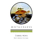Motherless, Gabriel Horn, Native American Author, Native American author