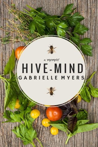 Hive-Mind novel by Gabrielle Myers, organic farming, cooking, California organic produce, Chef